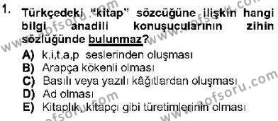 Türk Dili ve Edebiyatı Bölümü 5. Yarıyıl Genel Dilbilim I Dersi 2013 Yılı Güz Dönemi Ara Sınavı 1. Soru