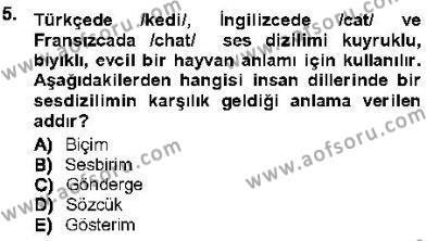 Türk Dili ve Edebiyatı Bölümü 5. Yarıyıl Genel Dilbilim I Dersi 2013 Yılı Güz Dönemi Ara Sınavı 5. Soru