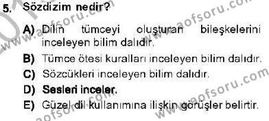 Türk Dili ve Edebiyatı Bölümü 5. Yarıyıl Genel Dilbilim I Dersi 2014 Yılı Güz Dönemi Dönem Sonu Sınavı 5. Soru