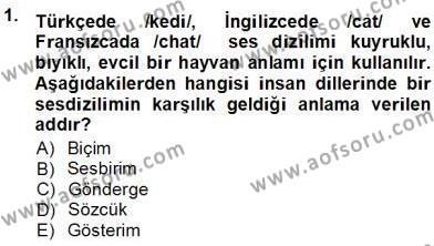 Türk Dili ve Edebiyatı Bölümü 5. Yarıyıl Genel Dilbilim I Dersi 2014 Yılı Güz Dönemi Tek Ders Sınavı 1. Soru