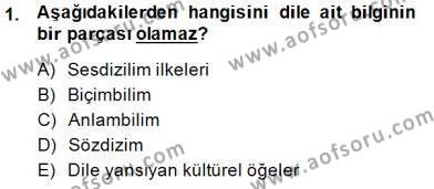 Genel Dilbilim 1 Dersi 2014 - 2015 Yılı (Vize) Ara Sınav Soruları 1. Soru