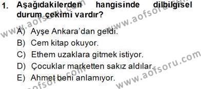 Türk Dili ve Edebiyatı Bölümü 5. Yarıyıl Genel Dilbilim I Dersi 2015 Yılı Güz Dönemi Dönem Sonu Sınavı 1. Soru