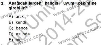 Türk Dili ve Edebiyatı Bölümü 5. Yarıyıl Genel Dilbilim I Dersi 2015 Yılı Güz Dönemi Dönem Sonu Sınavı 3. Soru