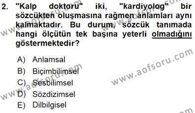 Türk Dili ve Edebiyatı Bölümü 5. Yarıyıl Genel Dilbilim I Dersi 2016 Yılı Güz Dönemi Ara Sınavı 2. Soru