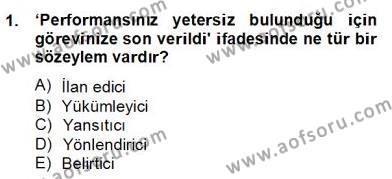 Türk Dili ve Edebiyatı Bölümü 6. Yarıyıl Genel Dilbilim II Dersi 2013 Yılı Bahar Dönemi Dönem Sonu Sınavı 1. Soru