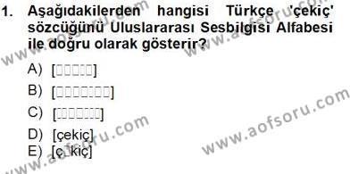 Türk Dili ve Edebiyatı Bölümü 6. Yarıyıl Genel Dilbilim II Dersi 2014 Yılı Bahar Dönemi Tek Ders Sınavı 1. Soru