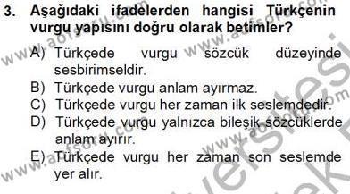 Türk Dili ve Edebiyatı Bölümü 6. Yarıyıl Genel Dilbilim II Dersi 2014 Yılı Bahar Dönemi Tek Ders Sınavı 3. Soru