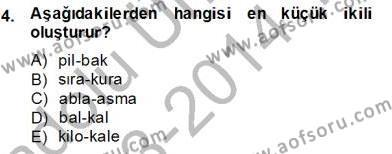 Türk Dili ve Edebiyatı Bölümü 6. Yarıyıl Genel Dilbilim II Dersi 2014 Yılı Bahar Dönemi Tek Ders Sınavı 4. Soru