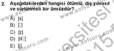 Türk Dili ve Edebiyatı Bölümü 6. Yarıyıl Genel Dilbilim II Dersi 2015 Yılı Bahar Dönemi Ara Sınavı 2. Soru