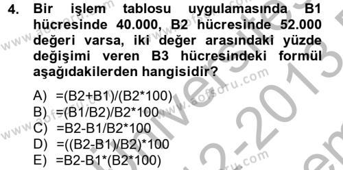 Dış Ticarette Bilgisayar Uygulamaları Dersi 2012 - 2013 Yılı (Final) Dönem Sonu Sınavı 4. Soru