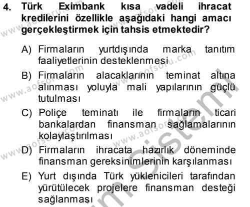 Dış Ticaretin Finansmanı ve Teşviki Dersi 2014 - 2015 Yılı Dönem Sonu Sınavı 4. Soru
