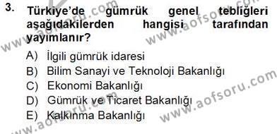 Gümrük Mevzuatı Dersi 2012 - 2013 Yılı Ara Sınavı 3. Soru
