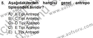 Lojistik Bölümü 3. Yarıyıl Gümrük Mevzuatı Dersi 2013 Yılı Güz Dönemi Dönem Sonu Sınavı 5. Soru