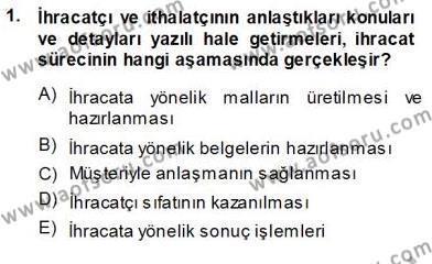 Lojistik Bölümü 3. Yarıyıl Gümrük Mevzuatı Dersi 2014 Yılı Güz Dönemi Ara Sınavı 1. Soru