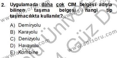 Lojistik Bölümü 3. Yarıyıl Gümrük Mevzuatı Dersi 2014 Yılı Güz Dönemi Ara Sınavı 2. Soru