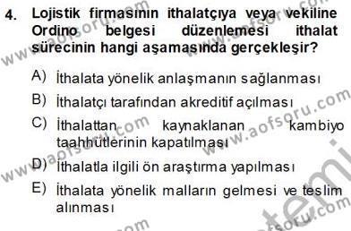 Lojistik Bölümü 3. Yarıyıl Gümrük Mevzuatı Dersi 2014 Yılı Güz Dönemi Ara Sınavı 4. Soru