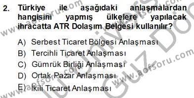Gümrük Mevzuatı Dersi 2013 - 2014 Yılı Dönem Sonu Sınavı 2. Soru