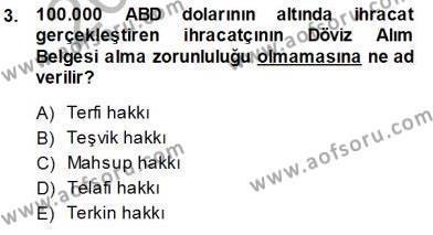 Gümrük Mevzuatı Dersi 2013 - 2014 Yılı Tek Ders Sınavı 3. Soru