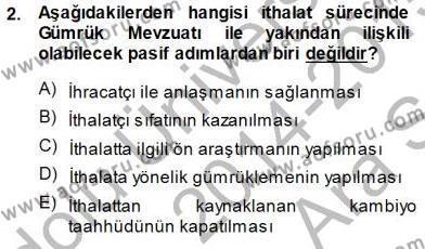Lojistik Bölümü 3. Yarıyıl Gümrük Mevzuatı Dersi 2015 Yılı Güz Dönemi Ara Sınavı 2. Soru