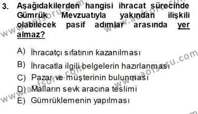 Lojistik Bölümü 3. Yarıyıl Gümrük Mevzuatı Dersi 2015 Yılı Güz Dönemi Ara Sınavı 3. Soru