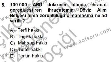 Lojistik Bölümü 3. Yarıyıl Gümrük Mevzuatı Dersi 2015 Yılı Güz Dönemi Ara Sınavı 5. Soru