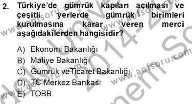 Gümrük Mevzuatı Dersi 2014 - 2015 Yılı Dönem Sonu Sınavı 2. Soru