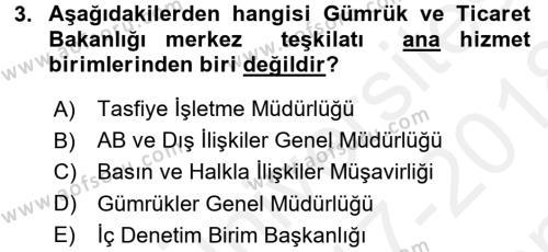 Gümrük Mevzuatı Dersi 2017 - 2018 Yılı (Final) Dönem Sonu Sınav Soruları 3. Soru