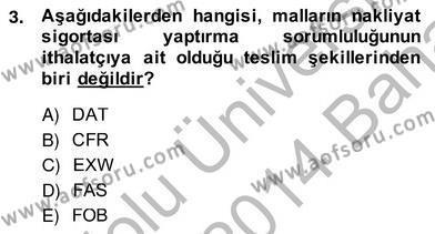 İhracat - İthalatta Örnek Olaylar Dersi 2013 - 2014 Yılı Ara Sınavı 3. Soru