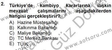 Dış Ticaret Bölümü 3. Yarıyıl Kambiyo Mevzuatı Dersi 2013 Yılı Güz Dönemi Dönem Sonu Sınavı 2. Soru