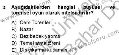 Türk Tiyatrosu Dersi 2013 - 2014 Yılı (Final) Dönem Sonu Sınav Soruları 3. Soru