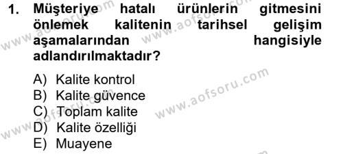 Kalite Yönetim Sistemleri Dersi 2012 - 2013 Yılı Ara Sınavı 1. Soru