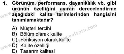 Kalite Yönetim Sistemleri Dersi 2012 - 2013 Yılı Dönem Sonu Sınavı 1. Soru