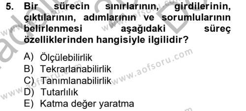 İnsan Kaynakları Yönetimi Bölümü 4. Yarıyıl Kalite Yönetim Sistemleri Dersi 2013 Yılı Bahar Dönemi Dönem Sonu Sınavı 5. Soru