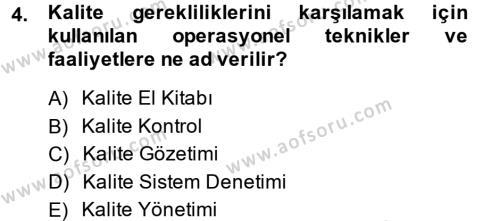 Kalite Yönetim Sistemleri Dersi 2013 - 2014 Yılı Ara Sınavı 4. Soru