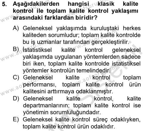 İnsan Kaynakları Yönetimi Bölümü 4. Yarıyıl Kalite Yönetim Sistemleri Dersi 2014 Yılı Bahar Dönemi Tek Ders Sınavı 5. Soru