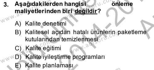 Kalite Yönetim Sistemleri Dersi 2014 - 2015 Yılı Ara Sınavı 3. Soru