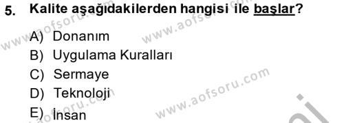 İnsan Kaynakları Yönetimi Bölümü 4. Yarıyıl Kalite Yönetim Sistemleri Dersi 2015 Yılı Bahar Dönemi Ara Sınavı 5. Soru