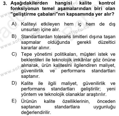 Kalite Yönetim Sistemleri Dersi 2017 - 2018 Yılı (Vize) Ara Sınav Soruları 3. Soru