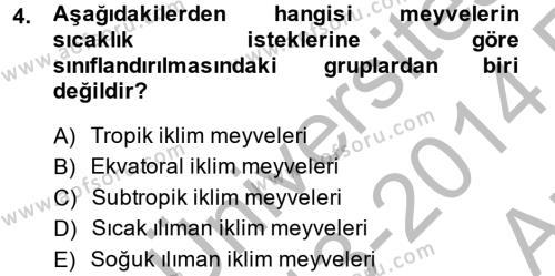 Tarım Bölümü 2. Yarıyıl Bahçe Tarımı I Dersi 2014 Yılı Bahar Dönemi Ara Sınavı 4. Soru