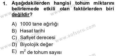 Tarım Bölümü 2. Yarıyıl Tarla Bitkileri I Dersi 2014 Yılı Bahar Dönemi Ara Sınavı 1. Soru
