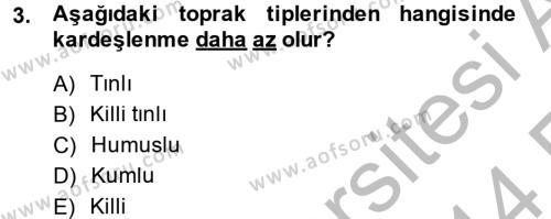 Tarım Bölümü 2. Yarıyıl Tarla Bitkileri I Dersi 2014 Yılı Bahar Dönemi Ara Sınavı 3. Soru