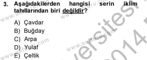 Tarım Bölümü 2. Yarıyıl Tarla Bitkileri I Dersi 2014 Yılı Bahar Dönemi Dönem Sonu Sınavı 3. Soru