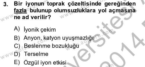 Tarım Bölümü 2. Yarıyıl Toprak Bilgisi ve Bitki Besleme Dersi 2014 Yılı Bahar Dönemi Dönem Sonu Sınavı 3. Soru