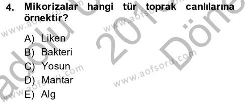Tarım Bölümü 2. Yarıyıl Toprak Bilgisi ve Bitki Besleme Dersi 2014 Yılı Bahar Dönemi Dönem Sonu Sınavı 4. Soru