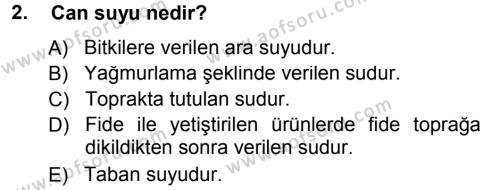 Tarım Bölümü 3. Yarıyıl Tarla Bitkileri II Dersi 2014 Yılı Güz Dönemi Tek Ders Sınavı 2. Soru