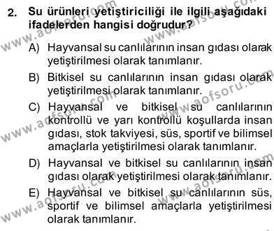 Tarım Bölümü 4. Yarıyıl Su Ürünleri Dersi 2014 Yılı Bahar Dönemi Ara Sınavı 2. Soru