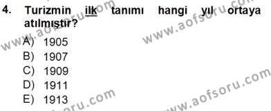 Kültürel Miras ve Turizm Bölümü 3. Yarıyıl Genel Turizm Bilgisi Dersi 2013 Yılı Güz Dönemi Ara Sınavı 4. Soru