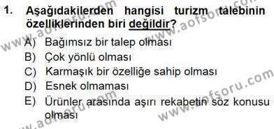 Kültürel Miras ve Turizm Bölümü 3. Yarıyıl Genel Turizm Bilgisi Dersi 2013 Yılı Güz Dönemi Dönem Sonu Sınavı 1. Soru