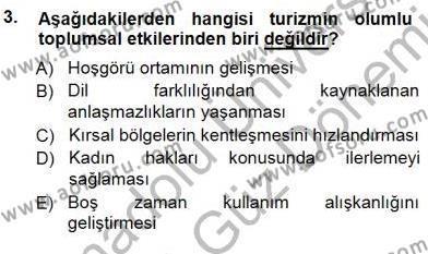 Kültürel Miras ve Turizm Bölümü 3. Yarıyıl Genel Turizm Bilgisi Dersi 2013 Yılı Güz Dönemi Dönem Sonu Sınavı 3. Soru