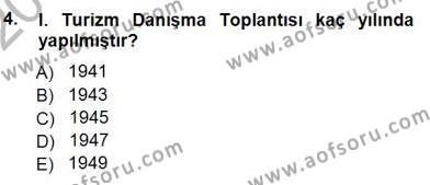 Kültürel Miras ve Turizm Bölümü 3. Yarıyıl Genel Turizm Bilgisi Dersi 2013 Yılı Güz Dönemi Dönem Sonu Sınavı 4. Soru